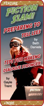 Fiction Slam! - Preparing to Tell Lies by Beth Daniels - Tips for Making Dialogue Stronger by Gayle Trent