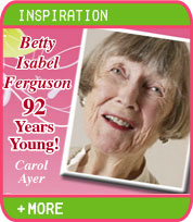 Inspiration - Beth Isabel Ferguson 92 Years Young! - Carol Ayer