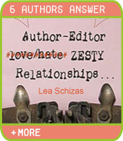 6 Authors Answer - Author-Editor Zesty Relationships - Lea Schizas