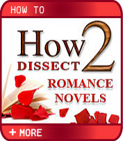 How2 Dissect Romance Novels by Beth Daniels