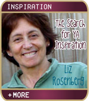 The Search for YA Inspiration - Liz Rosenberg