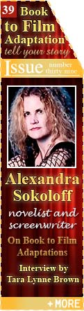 Alexandra Sokoloff - Novelist and Screenwriter on Book to Film Adaptations - Interview by Tara Lynne Brown