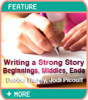 Writing a Strong Story - Beginnings, Middles, Ends - Debbie Dadey, Jodi Picoult - by Kerrie Flanagan