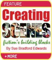 Creating Scenes - Fiction's Building Blocks - by Sue Bradford Edwards