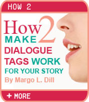 How To Make Dialogue Tags Work for Your Story - by Margo L. Dill