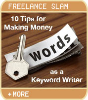 Freelance Slam - 10 Tips for Making Money as a Keyword Writer