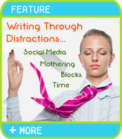 Writing Through Distractions: Mothering, Time, Social Media, Writer's Block