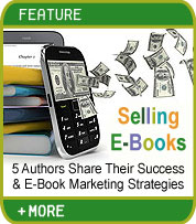 Selling E-Books: 5 Authors Share Their Success and Marketing Strategies