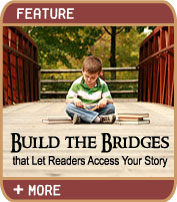 Build the Bridges that Let Readers Access Your Story