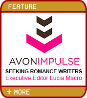 Avon Impulse: Seeking Romance Writers - Exectuive Editor Lucia Macro