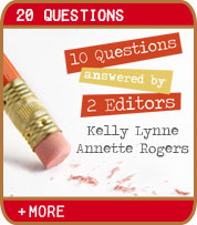 10 Questions Answered by 2 Editors - Kelly Lynne, Annette Rogers