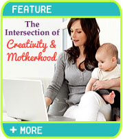 The Intersection of Creativity & Motherhood