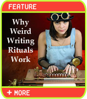 Why Weird Writing Rituals Work