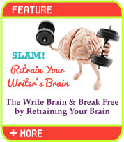 SLAM! Retrain Your Writer's Brain. The Write Brain & Break Free by Retraining Your Brain