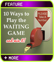 10 Ways to Play the Waiting Game and Win It!
