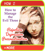 How to Manage the Evil Three - Rejection, Depression and Procrastination