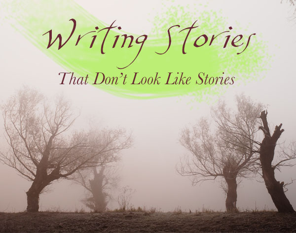 Non-Narrative Stories: Writing Stories that Don't Look Like Stories
