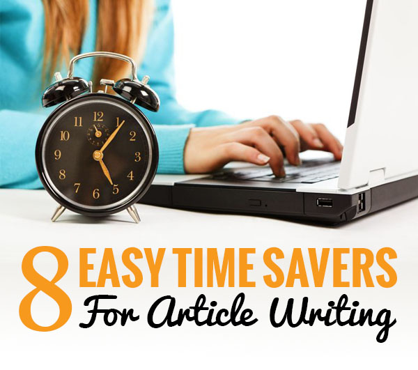 8 Easy Time Savers for Article Writing