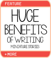 Huge Benefits of Writing Miniature Stories