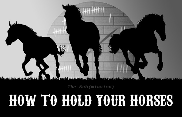 The Sub(mission): How to Hold Your Horses by Chelsey Clammer