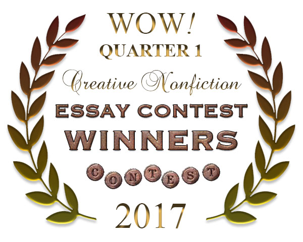 WOW! Q1 2017 Creative Nonfiction Essay Contest Winners