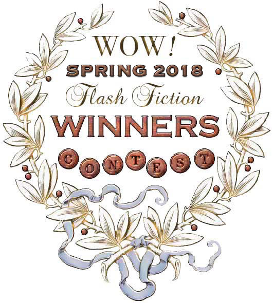 WOW! Spring 2018 Flash Fiction Contest Winners
