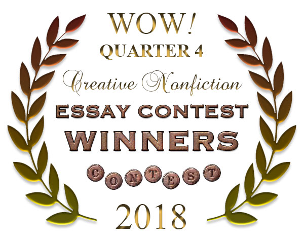 WOW! Q4 2018 Creative Nonfiction Essay Contest Winners