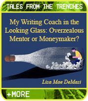 My Writing Coach in the Looking Glass: Overzealous Mentor or Moneymaker?