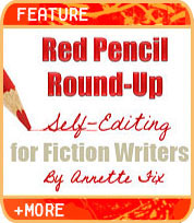 Red Pencil Round-Up: Self-Editing for Fiction Writers