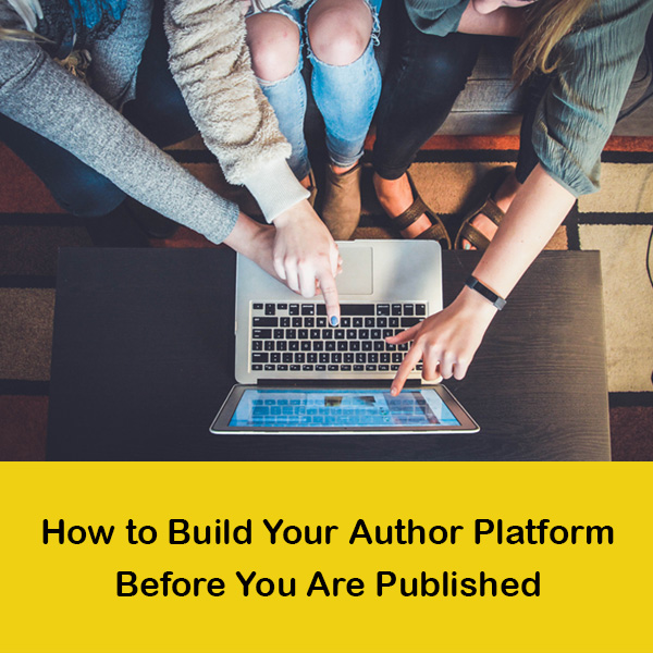 How to Build Your Platform Before You Are Published