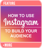 How to Use Instagram to Build Your Audience