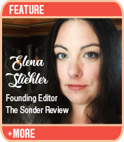 Elena M. Stiehler, Editor of The Sonder Review