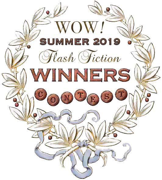 WOW! Women On Writing Summer2019 Flash Fiction Contest Winners