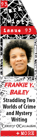 Straddling Two Worlds of Crime and Mystery Writing with Frankie Y. Bailey