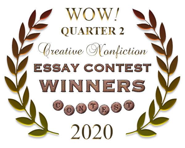 WOW! Q2 2020 Creative Nonfiction Essay Contest Winners