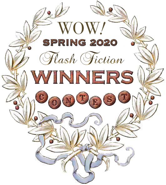 WOW! Spring 2020 Flash Fiction Contest Winners