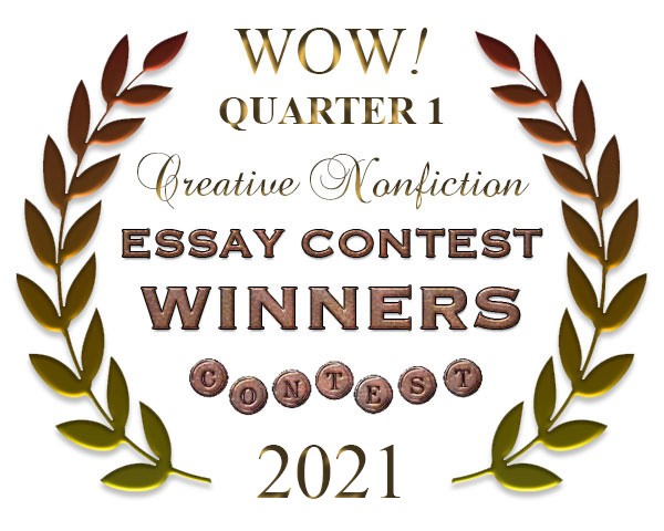WOW! Q1 2021 Creative Nonfiction Essay Contest Winners