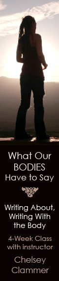 What Our Bodies Have to Say: Writing About, Writing With the Body, 4-week workshop with Chelsey Clammer